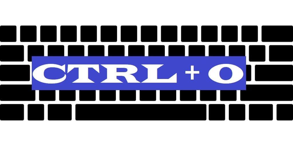 CTRL + O