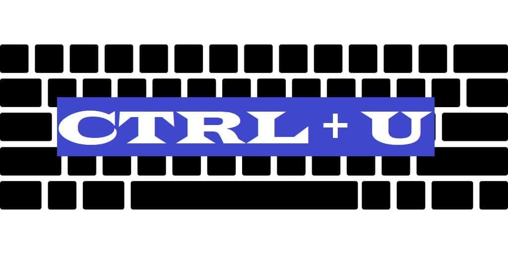 CTRL + U