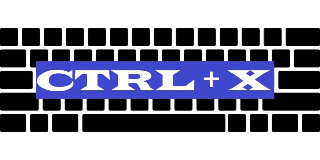 CTRL + X